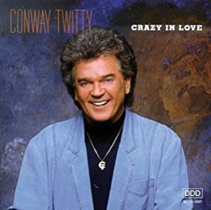 Crazy in Love by Twitty, Conway (1990) Audio CD