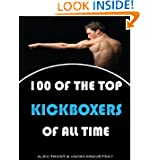 100 of the Top Kickboxers of All Time