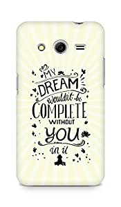 AMEZ my dream wouldnt have been complete without you Back Cover For Samsung Galaxy Core 2