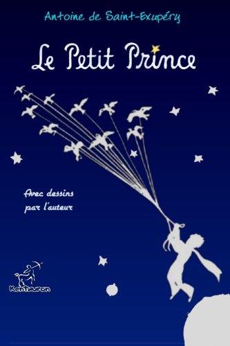 Le Petit Prince: 70e Édition Anniversaire - Entièrement illustrée avec grandes illustrations