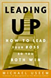 img - for Leading Up: Managing Your Boss So You Both Win book / textbook / text book