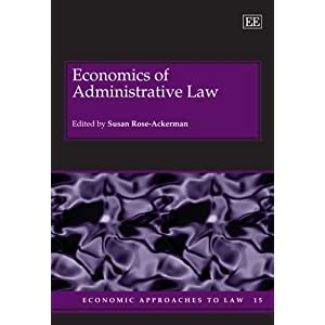 Economics of Administrative Law (Economic Approaches to Law Series) ebook