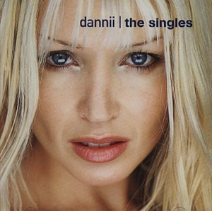 Dannii Minogue - The Singles By Dannii Minogue (1998-11-16) - Zortam Music