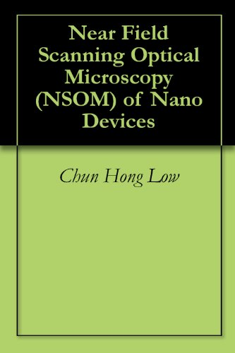 Near Field Scanning Optical Microscopy (Nsom) Of Nano Devices