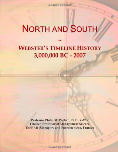 North And South: Webster'S Timeline History, 3,000,000 Bc - 2007
