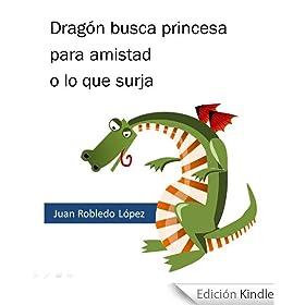 Drag�n busca princesa para amistad o lo que surja (Trapecios y tropiezos n� 3)
