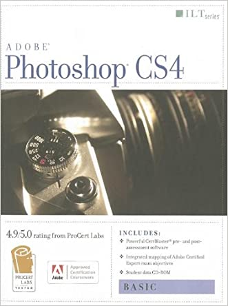 Photoshop Cs4: Basic, Ace Edition + Certblaster + Data (ILT)