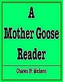 A Mother Goose reader,