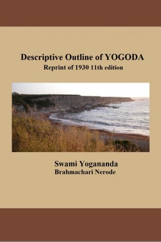 Book: Descriptive Outline of YOGODA - Reprint of 1930 11th edition by Swami Yogananda (Author), Brahmachari Nerode (Author), Donald Castellano-Hoyt (Editor)
