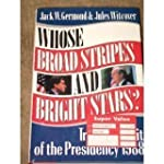 Whose Broad Stripes and Bright Stars:...