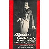 Michael Chekhov's To the Director and Playwright (0879100184) by Michael Chekhov