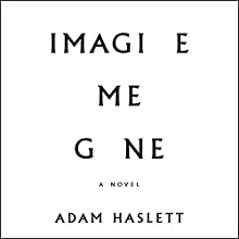 Imagine Me Gone Audiobook by Adam Haslett Narrated by Ellen Archer, Robert Fass