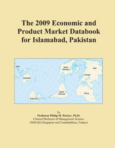 The 2009 Economic and Product Market Databook for Islamabad, Pakistan