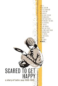 Scared to Get Happy: Story of Indie Pop 1980-1989