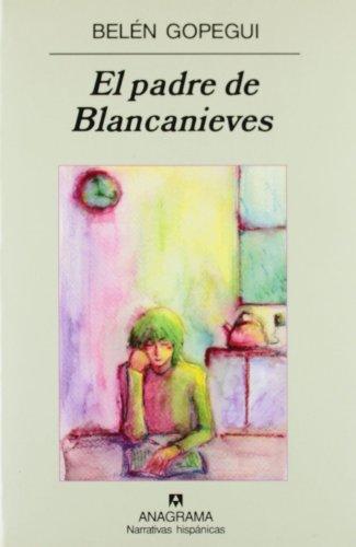 El padre de Blancanieves (Narrativas Hispanicas) (Spanish Edition)