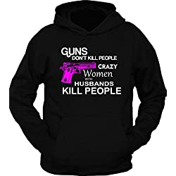 Crazy Women With Husbands Kill People Hoodie