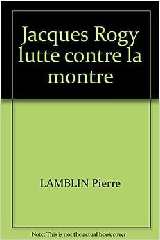 Jacques Rogy lutte contre la montre: LAMBLIN Pierre, 8: Amazon.com