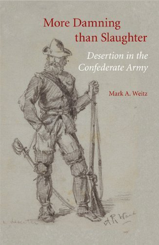 More Damning than Slaughter: Desertion in the Confederate Army Paperback December 1, 2008 PDF