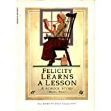 Felicity Learns a Lesson: A School Story (American Girls 1774, #2) (0590459872) by Valerie Tripp