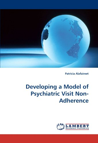 Developing a Model of Psychiatric Visit Non-Adherence PDF