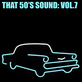 That 50's Sound, Vol. 7