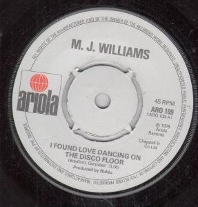 I FOUND LOVE DANCING ON THE DISCO FLOOR 7 INCH (7 VINYL 45) UK ARIOLA 1978 by M.J. WILLIAMS