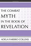 The Combat Myth in the Book of Revelation: