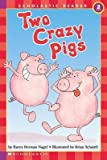 img - for [ Scholastic Reader Level 2: Two Crazy Pigs Nagel, Karen ( Author ) ] { Paperback } 1992 book / textbook / text book