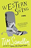 Western Swing: A Novel (1402241771) by Sandlin, Tim