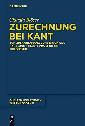 Zurechnung bei Kant: Zum Zusammenhang von Person und Handlung in Kants
