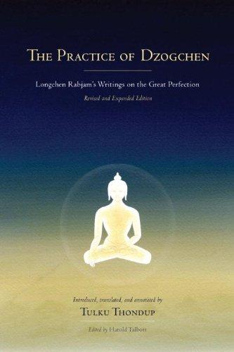 Die Praxis des Dzogchen: Longchen Rabjam's Schriften über die große Vollkommenheit