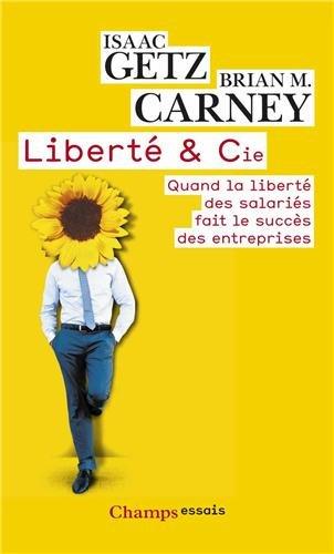 Liberté et Cie (Isaac Getz et Brian M. Carney)