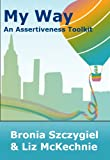 My Way - An Assertiveness Toolkit (Aspire Leadership Toolkit)