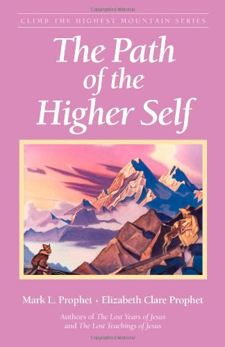 The Path Of The Higher Self (Climb the Highest Mountain)
