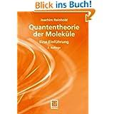 Quantentheorie der Moleküle: Eine Einführung: Eine Einfuhrung (Teubner Studienbücher Chemie)
