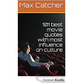 101 best movie quotes with most influence on our culture (English Edition)