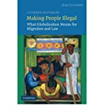 img - for [(Making People Illegal: What Globalization Means for Migration and Law )] [Author: Catherine Dauvergne] [Apr-2008] book / textbook / text book