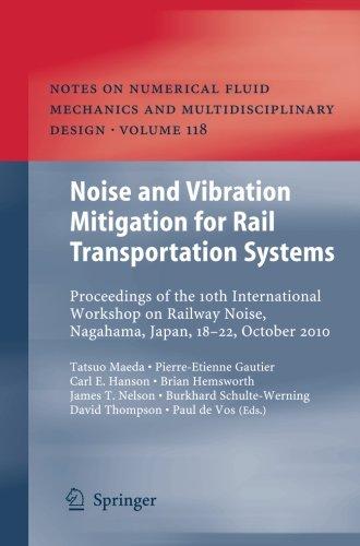 Noise and Vibration Mitigation for Rail Transportation Systems: Proceedings of the 10th International Workshop on Railway Noise, Nagahama, Japan, ... and Multidisciplinary Design) (Volume 118)