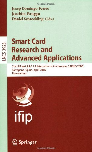 Smart Card Research and Advanced Applications: 7th IFIP WG 8.8/11.2 International Conference, CARDIS 2006, Tarragona, Spain, April 19-21, 2006, Proceedings … Computer Science / Security and Cryptology)