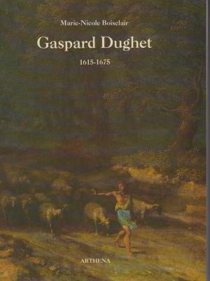 Gaspard Dughet, sa vie et son oeuvre: 1615-1675