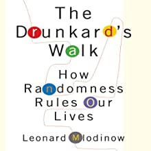 The Drunkard's Walk: How Randomness Rules Our Lives (       UNABRIDGED) by Leonard Mlodinow Narrated by Sean Pratt
