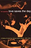img - for Love Saves the Day: A History of American Dance Music Culture, 1970-1979 book / textbook / text book