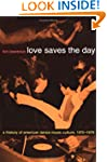 Love Saves the Day: A History of Amer...