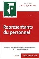 Représentants du personnel : Employeurs, comités d'entreprise, délégués du personnel, CHSCT, délégués syndicaux