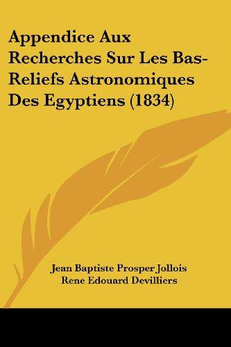 Appendice Aux Recherches Sur Les Bas-Reliefs Astronomiques Des Egyptiens (1834)