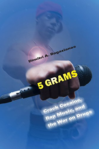 5 Grams: Crack Cocaine, Rap Music, and the War on Drugs (Alternative Criminology)