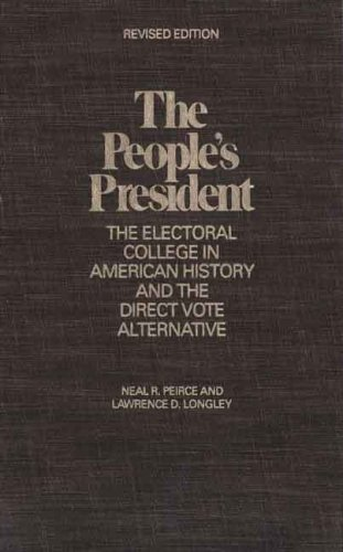 The People's President: The Electoral College in American History and the Direct Vote Alternative, Revised Edition