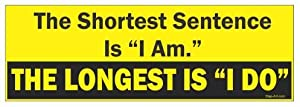 """The shortest sentence is """"I am"""" The longest is I do funny vinyl decals bumper stickers"""