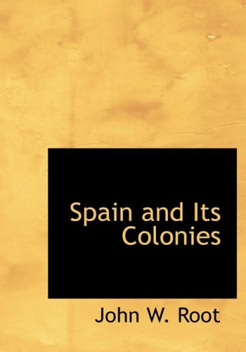 Spain and Its Colonies (Large Print Edition)