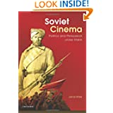 Soviet Cinema: Politics and Persuasion Under Stalin (Kino: the Russian Cinema)